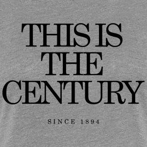 This is the Century - Frauen Premium T-Shirt