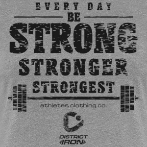 DISTRICT IRON - Be strong - Women's Premium T-Shirt