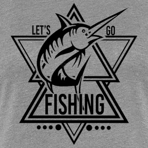 Lets go Fishing - We love Fishing - Women's Premium T-Shirt