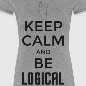 Keep Calm and be logical (dunkel) - Frauen Premium T-Shirt