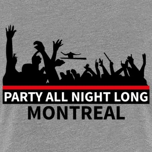 MONTREAL - Party All Night Long - Women's Premium T-Shirt