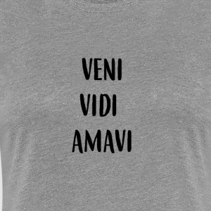 Veni Vidi Amavi (we come, we saw we love) - Women's Premium T-Shirt