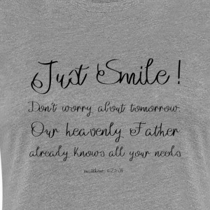 Just Smile! - Women's Premium T-Shirt