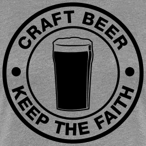 Craft beer, keep the faith! - Camiseta premium mujer