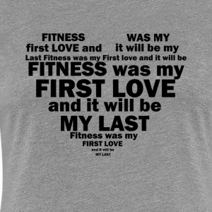 Wolf-FIT Fitness was my first and last love! - Women's Premium T-Shirt