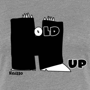 Enillo Hold Up Graphics & Typographie - T-shirt Premium Femme