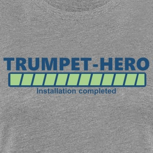 trumpet hero installation completed (1704B) - Women's Premium T-Shirt