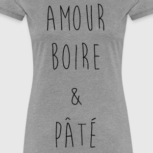 Love Drinking Pate - Women's Premium T-Shirt