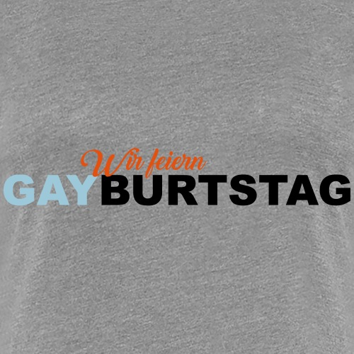 Gay Geburtstag - Frauen Premium T-Shirt