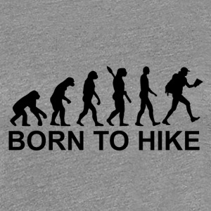 Born to Hike - Vrouwen Premium T-shirt