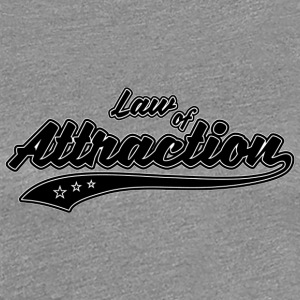 Law of Attraction - T-shirt Premium Femme