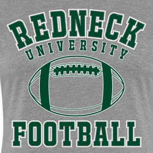 "Shirt ""Redneck University Football"" - Women's Premium T-Shirt"