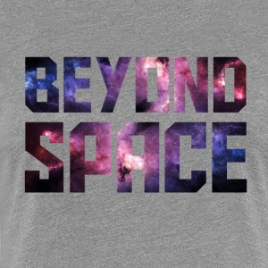Beyond Space - Frauen Premium T-Shirt