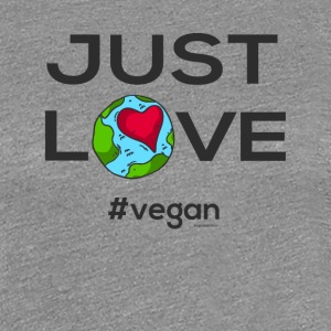 "Vegano camiseta ""Just Love #vegan"" - Camiseta premium mujer"