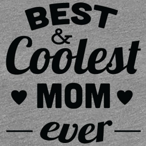 best and coolest mom ever black - Women's Premium T-Shirt