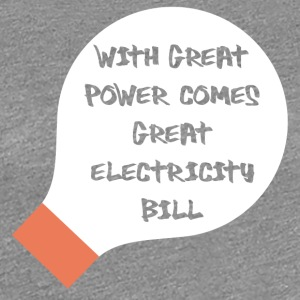 Electricians: With great power comes great - Women's Premium T-Shirt