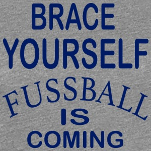 Brace Yourself Football Is Coming - Bleu - T-shirt Premium Femme