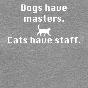 Cats have staff - Women's Premium T-Shirt