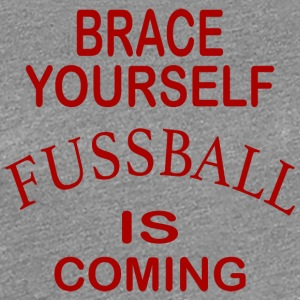 Brace Yourself Football Is Coming - Red - T-shirt Premium Femme