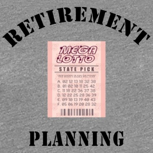 Retirement Planning - Women's Premium T-Shirt
