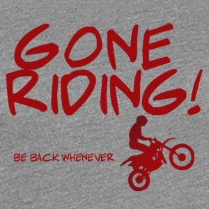 Biker / motor: Gone Riding! Be Back Wanneer. - Vrouwen Premium T-shirt