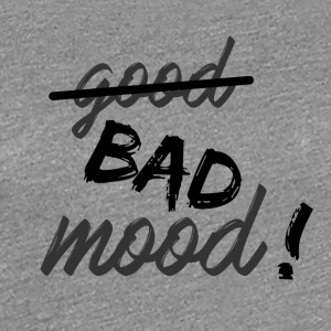 Bad mood! - Women's Premium T-Shirt