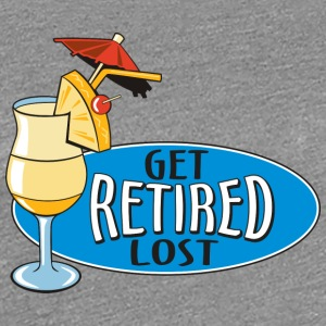 Retired Get Lost! - Women's Premium T-Shirt