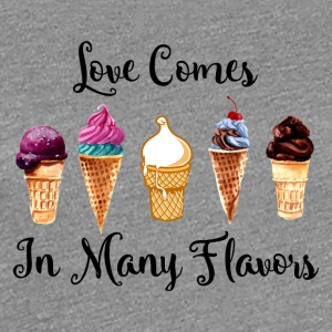 Love Comes In Many Flavors - Women's Premium T-Shirt