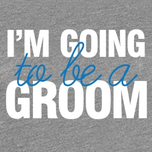 Wedding / Marriage: I'm going to be a Groom. - Women's Premium T-Shirt