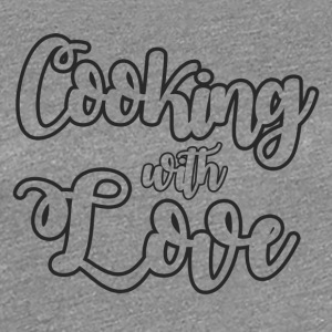 Chef / Chef Cook: Cooking With Love - Women's Premium T-Shirt