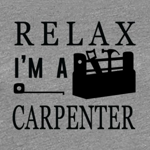 Zimmermann: Relax. I'ma Carpenter. - Women's Premium T-Shirt