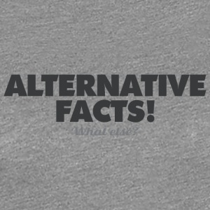 ALTERNATIVA FAKTA - vad? - Premium-T-shirt dam