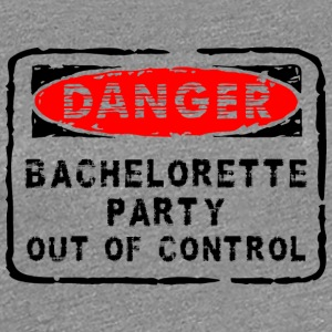 Bachelorette Party Out Of Control - Premium T-skjorte for kvinner