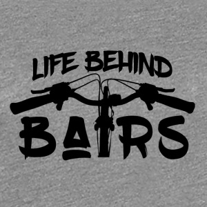 Life Behind Bars - Mountain Bike Passion - Women's Premium T-Shirt
