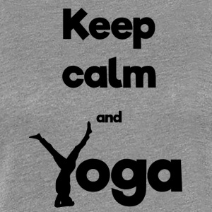 Keep calm and Yoga - Frauen Premium T-Shirt