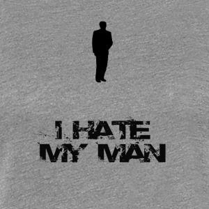 I hate him - Women's Premium T-Shirt