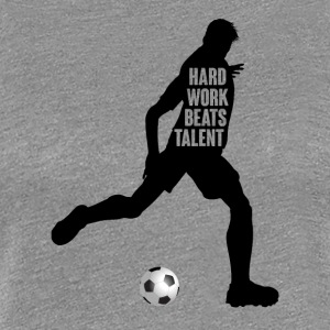 Fodbold: Hard Work Beats Talent - Dame premium T-shirt