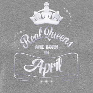Queens April - Frauen Premium T-Shirt