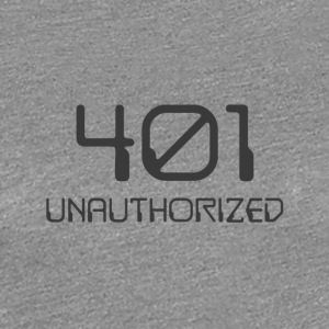 401- unauthorized dark - Women's Premium T-Shirt
