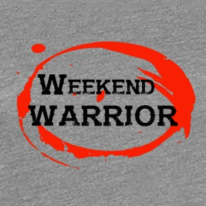 Shirt Weekend Warrior Weekend Party - T-shirt Premium Femme