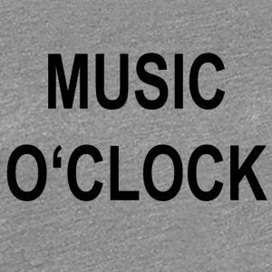 Music o'clock - Women's Premium T-Shirt