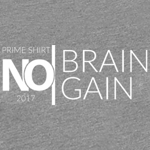 No Brain, No Gain - Collection 2017 - Blanc - T-shirt Premium Femme
