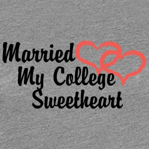 Just Married My College sweetheart - T-shirt Premium Femme