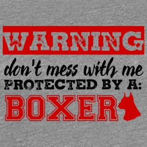 Hund / Boxer: Warning - Don´t mess with me. Protec - Frauen Premium T-Shirt