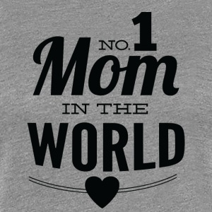 number 1 mom in the world white - Women's Premium T-Shirt