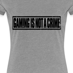 Gaming is not a crime - Women's Premium T-Shirt