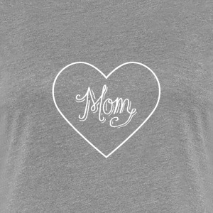Mom - Frauen Premium T-Shirt