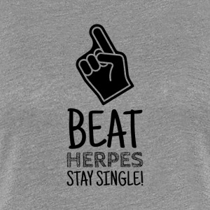 Stay Single - Fight Herpes - Women's Premium T-Shirt