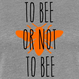 ++to bee or not to bee++ - Frauen Premium T-Shirt