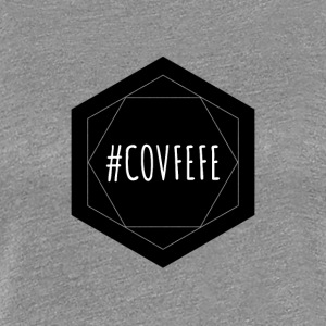 COVFEFE - All right? - Women's Premium T-Shirt